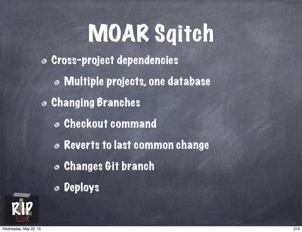 MOAR Sqitch Cross-project dependencies Multiple...