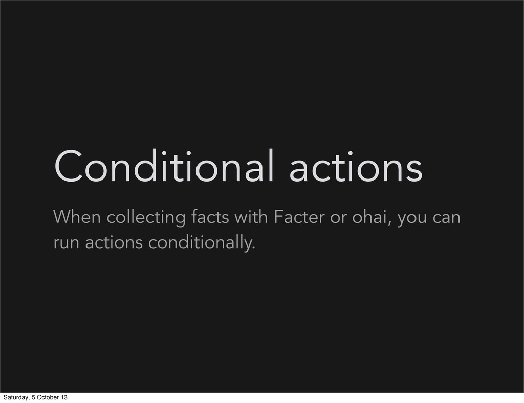 Conditional actions When collecting facts with ...