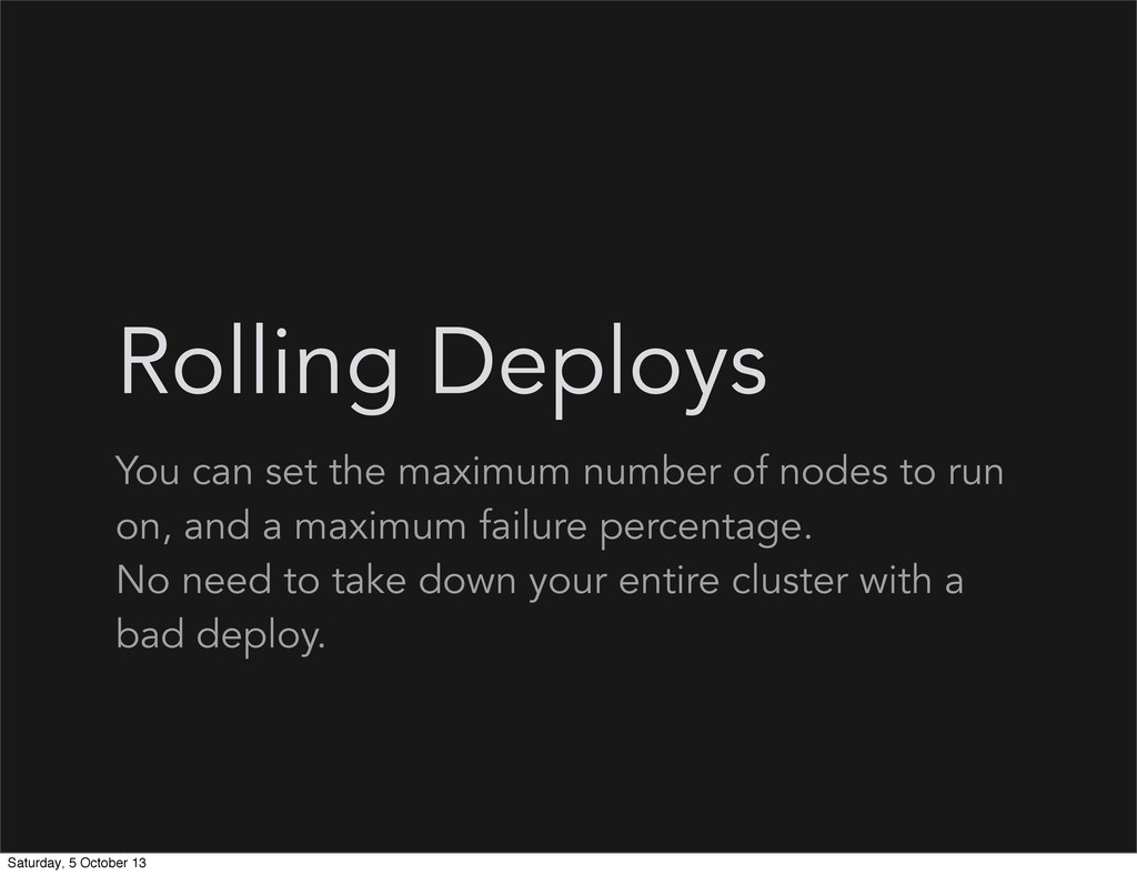 Rolling Deploys You can set the maximum number ...