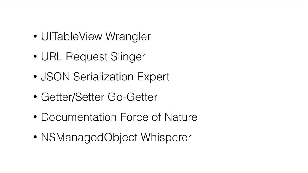 • UITableView Wrangler • URL Request Slinger • ...