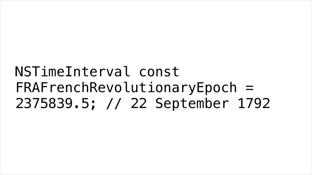 NSTimeInterval const FRAFrenchRevolutionaryEpoc...