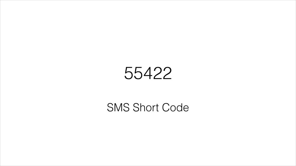 55422 SMS Short Code
