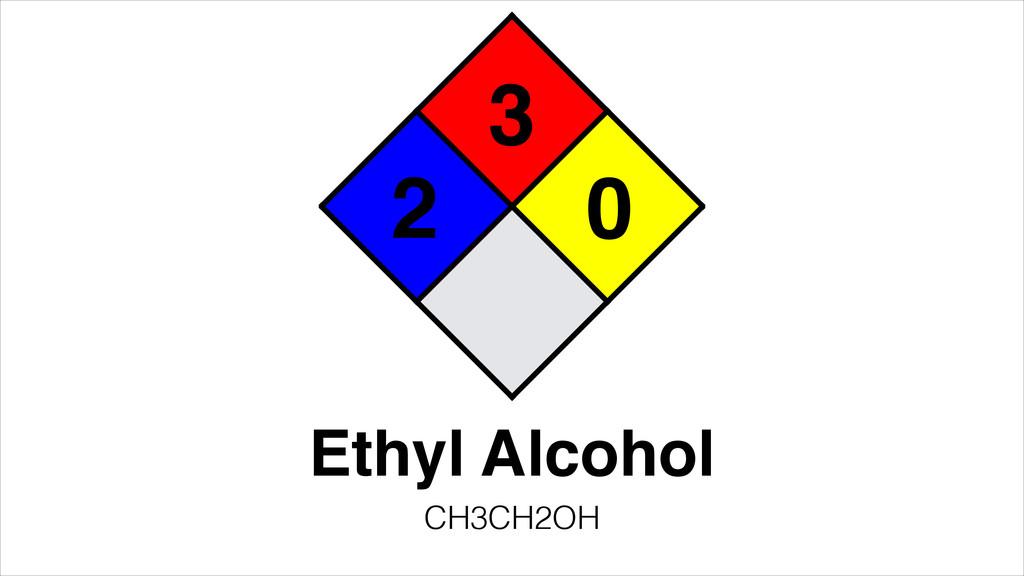 3 2 0 Ethyl Alcohol CH3CH2OH