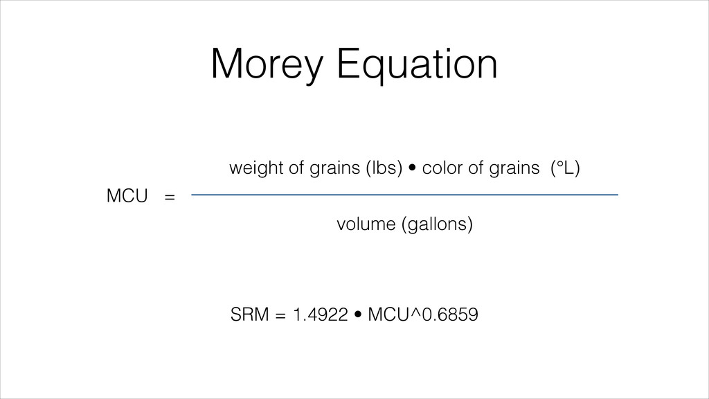 Morey Equation MCU = weight of grains (lbs) • c...