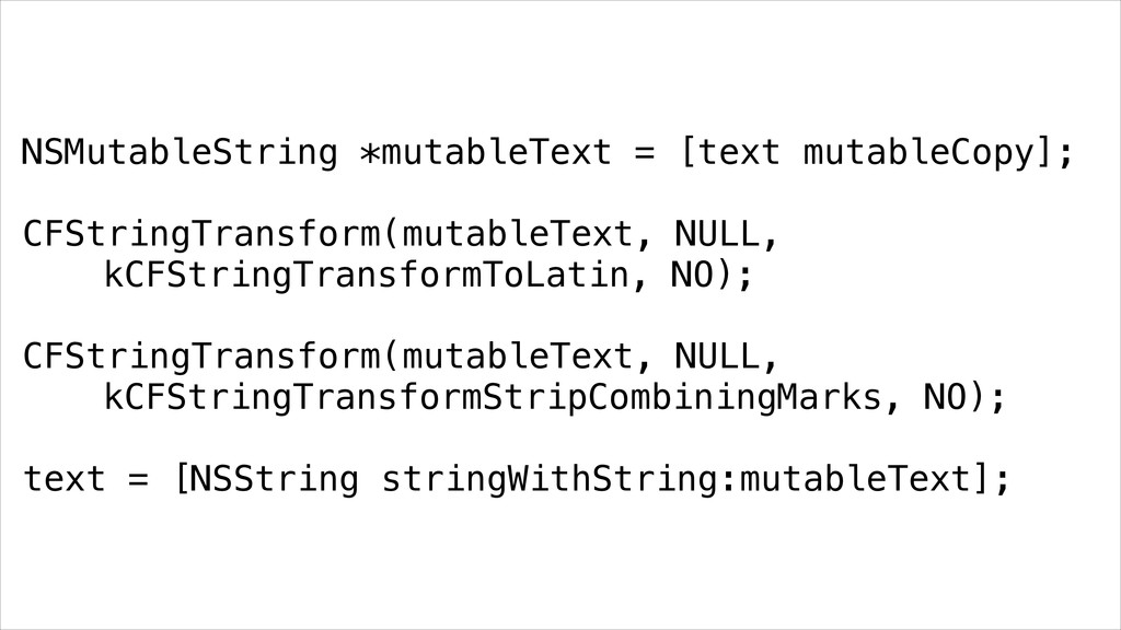 NSMutableString *mutableText = [text mutableCop...