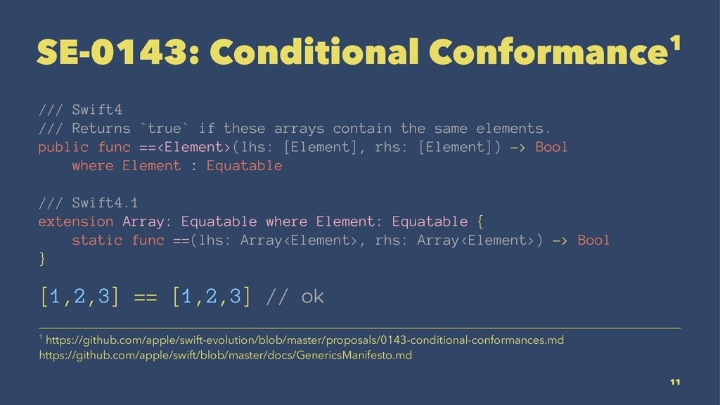 SE-0143: Conditional Conformance1 /// Swift4 //...