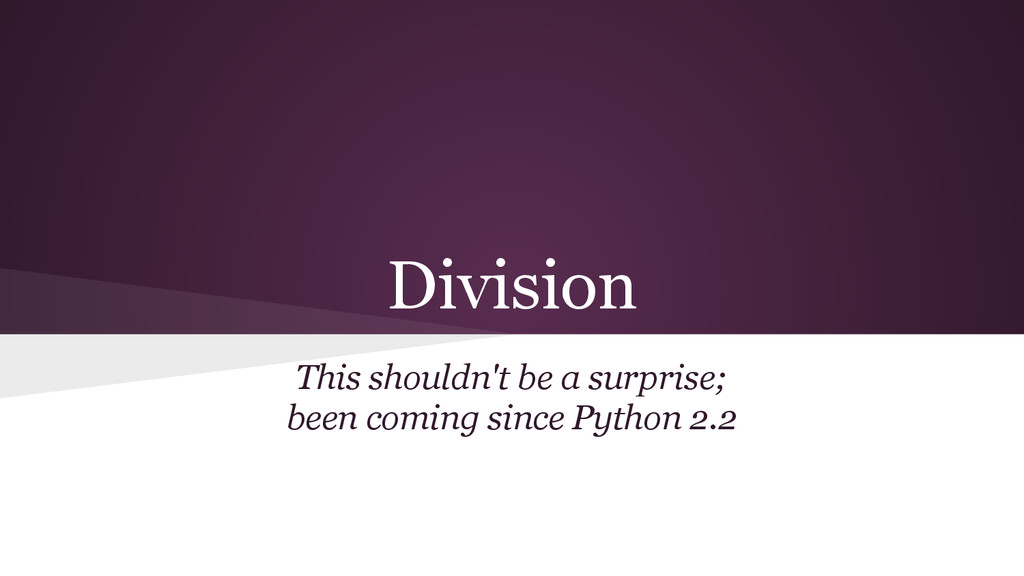 Division This shouldn't be a surprise; been com...