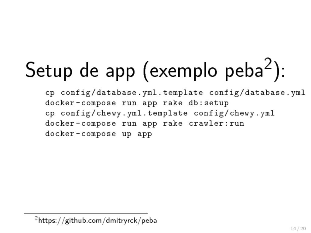 Setup de app (exemplo peba2): cp config/databas...