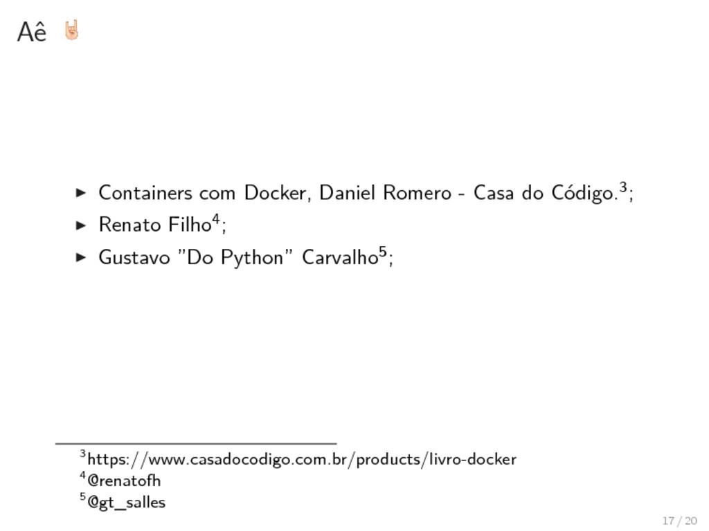 Aê ▶ Containers com Docker, Daniel Romero - Cas...