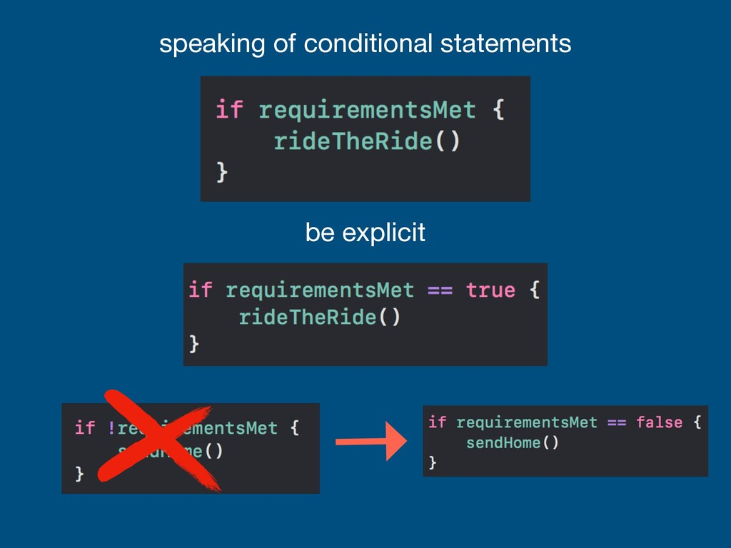 speaking of conditional statements be explicit