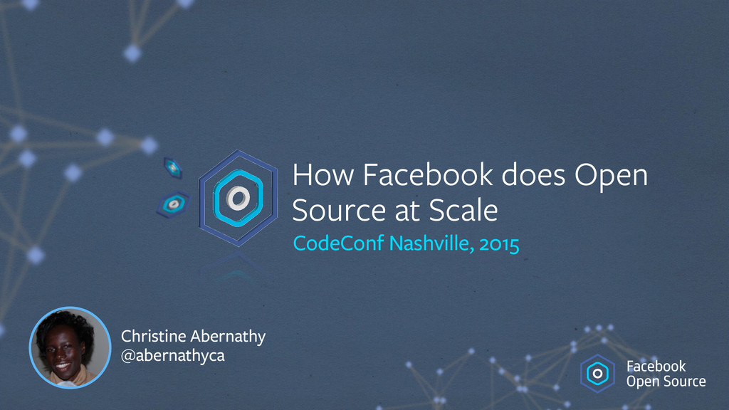 How Facebook does Open Source at Scale CodeConf...