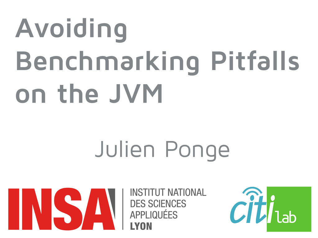 Avoiding Benchmarking Pitfalls on the JVM Julie...