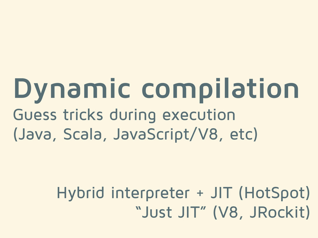 Dynamic compilation Guess tricks during executi...