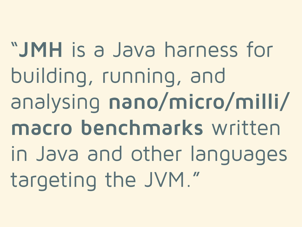 """JMH is a Java harness for building, running, a..."