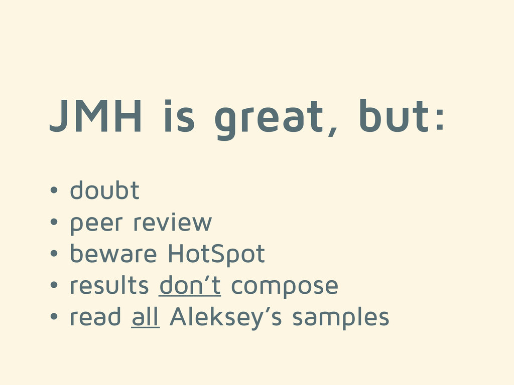 JMH is great, but: ! • doubt • peer review • be...