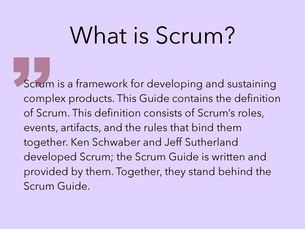 What is Scrum? Scrum is a framework for develop...