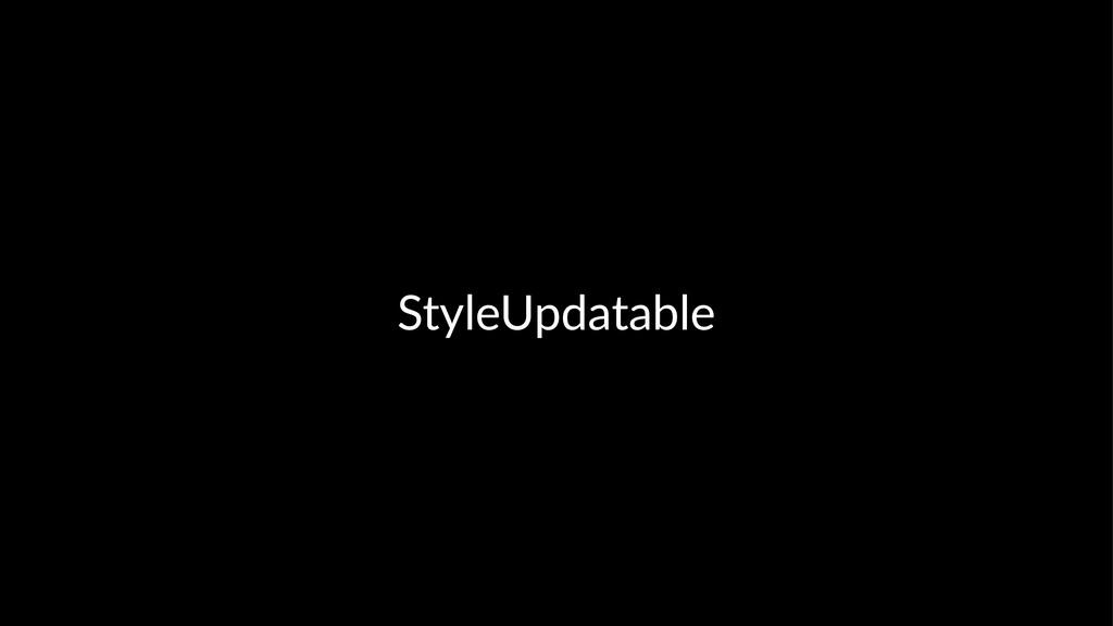 StyleUpdatable