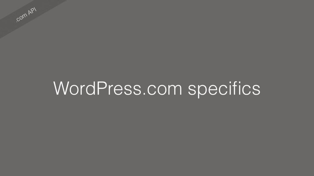 .com API WordPress.com specifics
