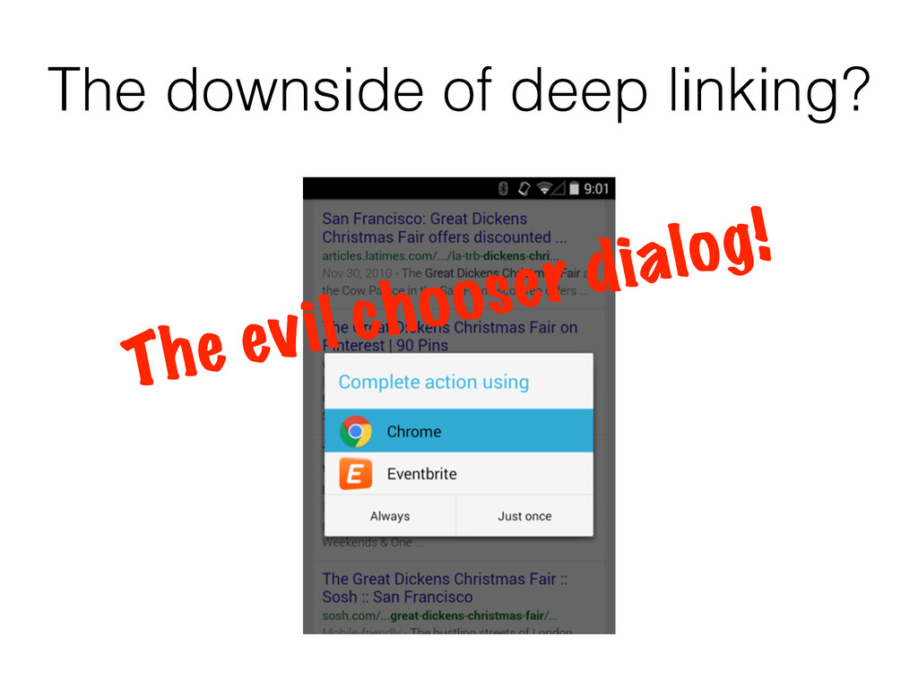 The downside of deep linking? The evil chooser ...