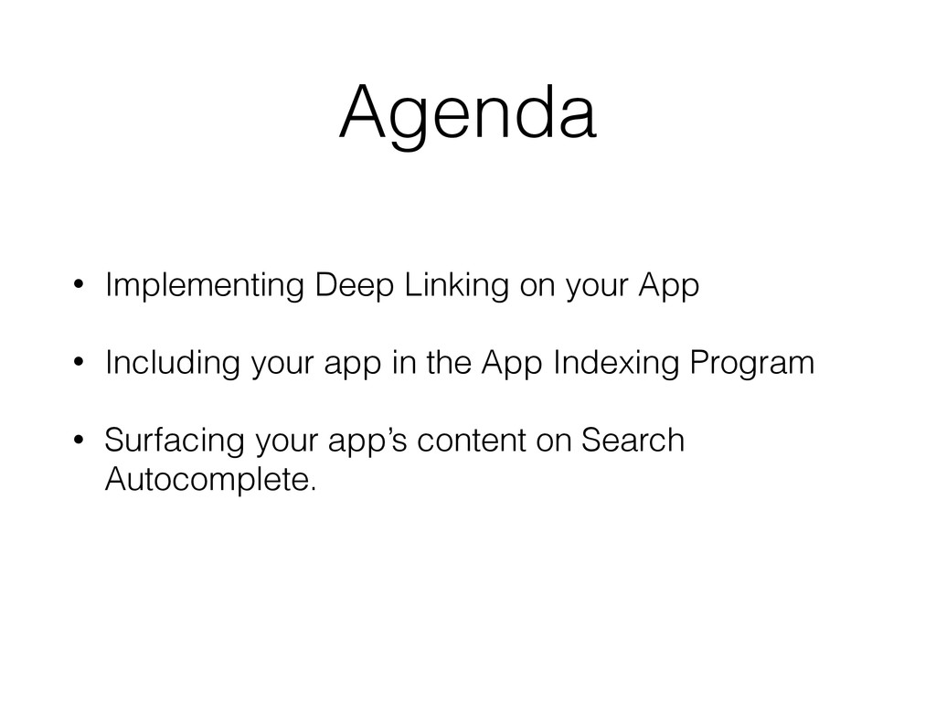 Agenda • Implementing Deep Linking on your App ...