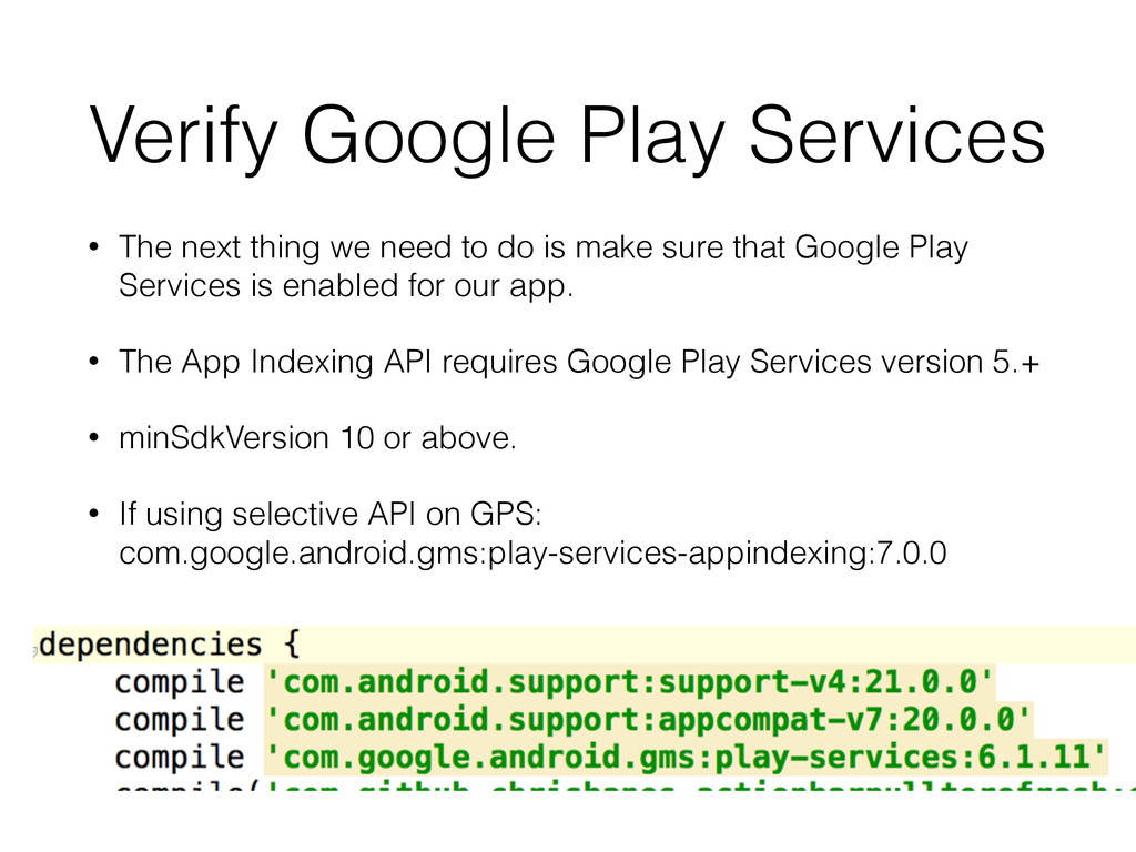 Verify Google Play Services • The next thing we...