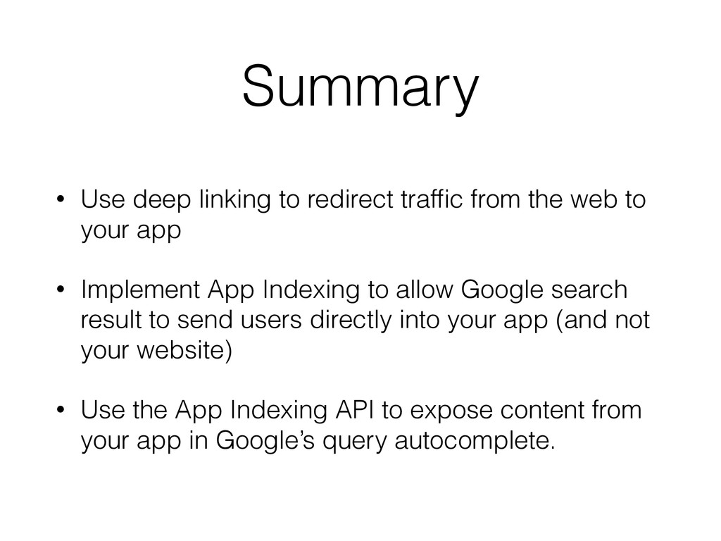 Summary • Use deep linking to redirect traffic f...
