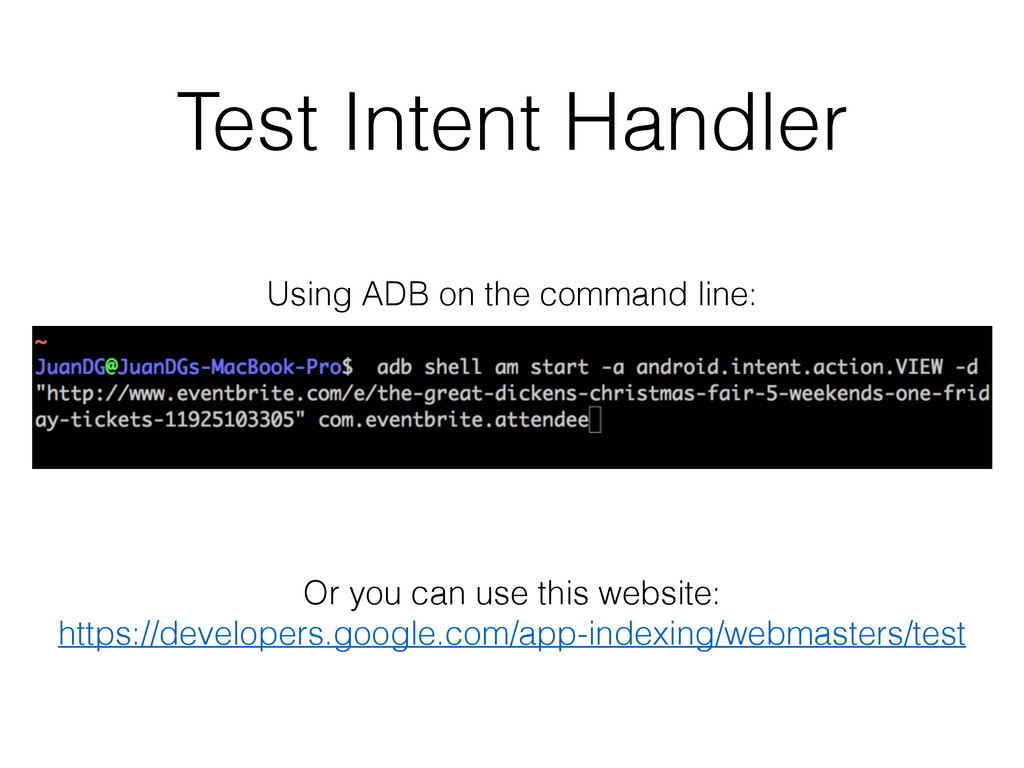 Test Intent Handler Or you can use this website...