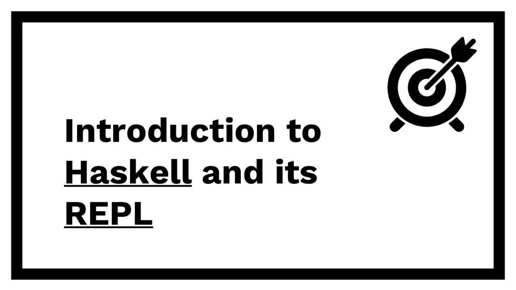 Introduction to Haskell and its REPL