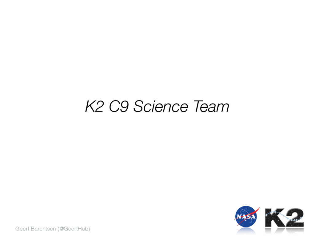Geert Barentsen (@GeertHub) K2 C9 Science Team
