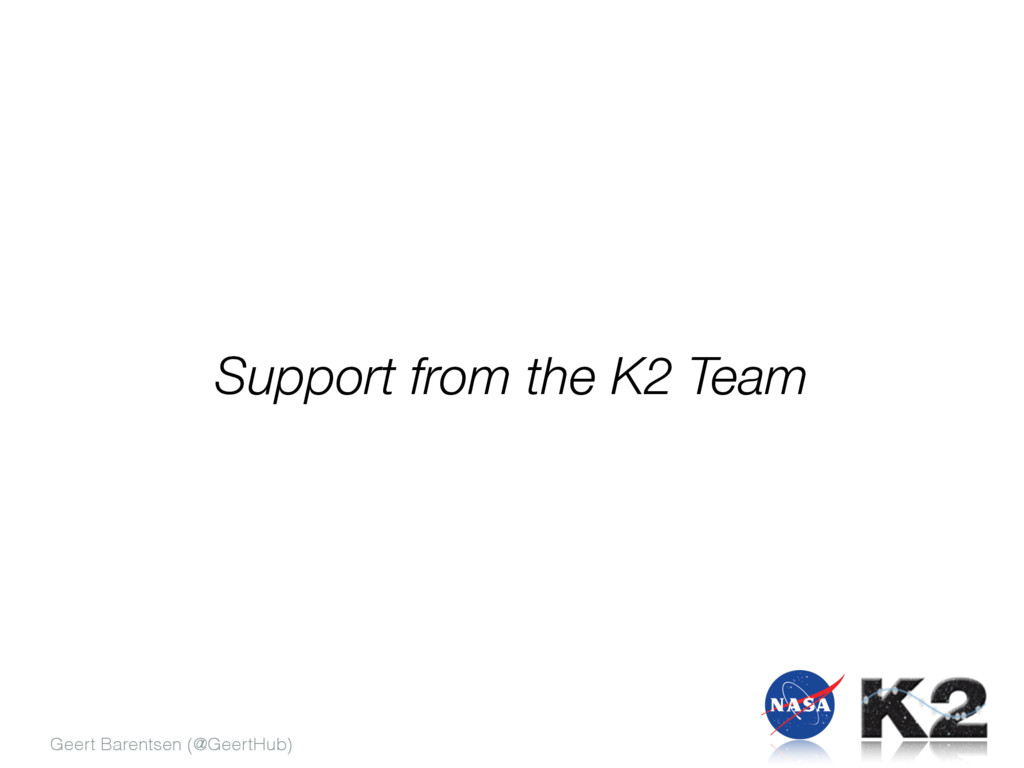 Geert Barentsen (@GeertHub) Support from the K2...