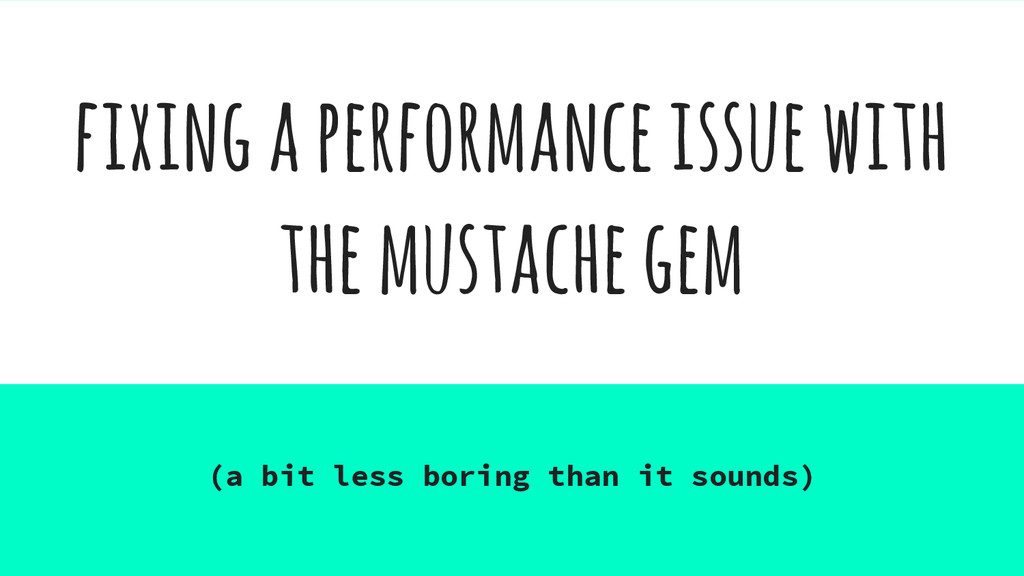 fixing a performance issue with the mustache ge...