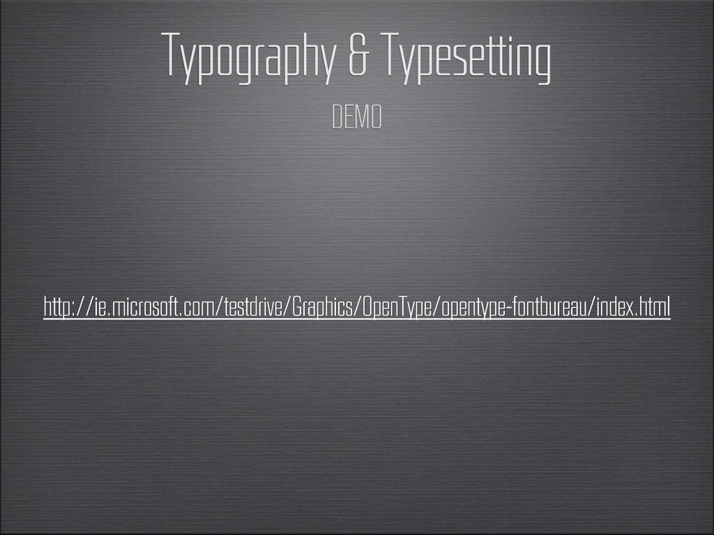 Typography & Typesetting http://ie.microsoft.co...