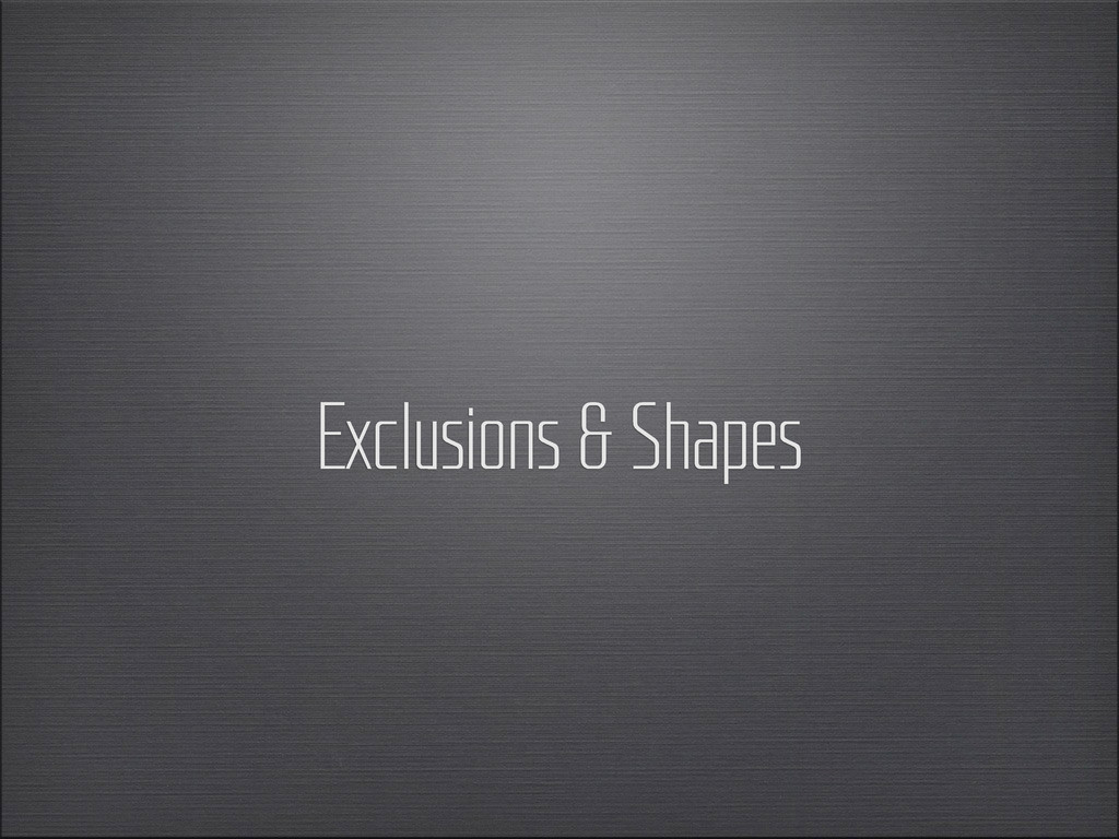 Exclusions & Shapes