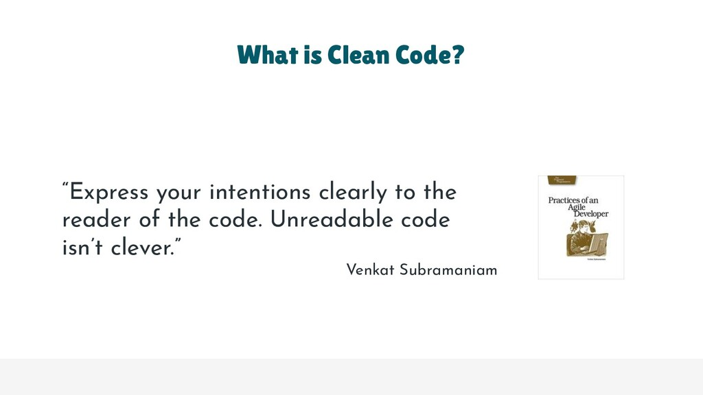 "What is Clean Code? ""Express your intentions cl..."