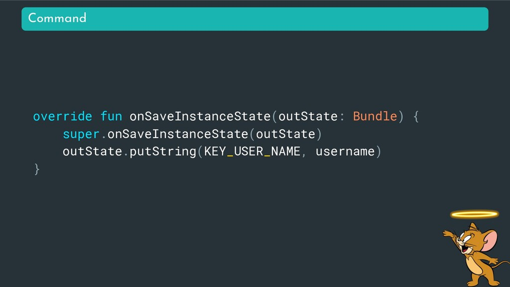 override fun onSaveInstanceState(outState: Bund...