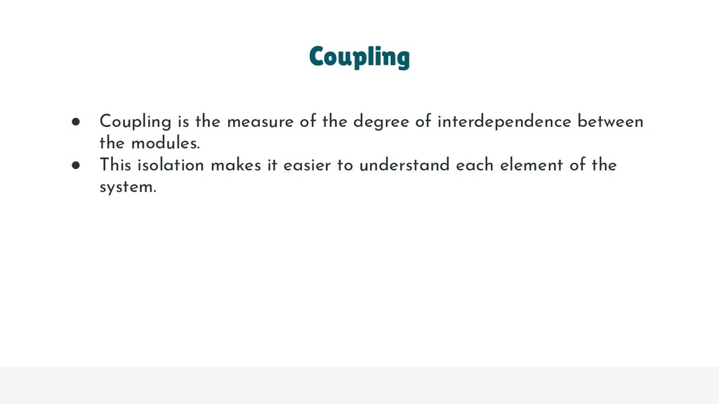 Coupling ● Coupling is the measure of the degre...