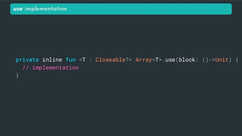 private inline fun <T : Closeable?> Array<T>.us...