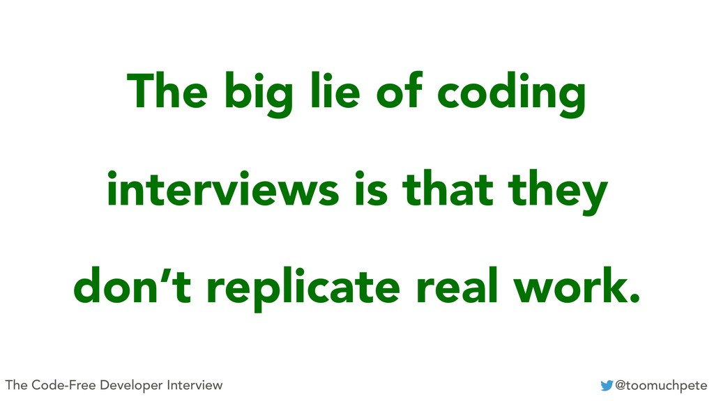 The Code-Free Developer Interview @toomuchpete ...