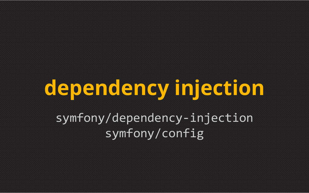 symfony/dependency-injection symfony/config dep...