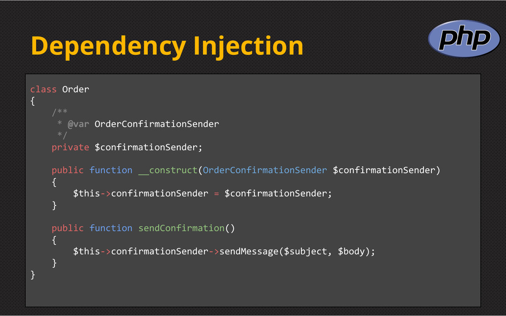 Dependency Injection class Order { /** * @var O...