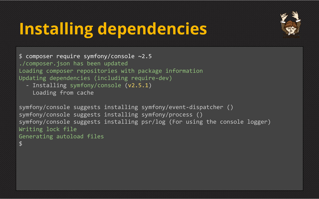 Installing dependencies $ composer require symf...