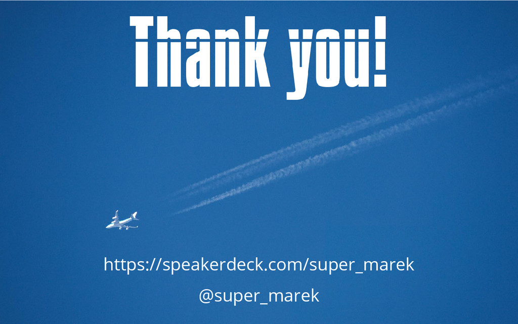 https://speakerdeck.com/super_marek @super_marek