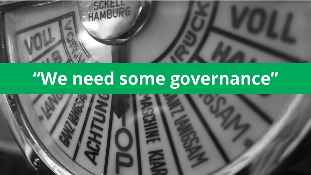 """We need some governance"""