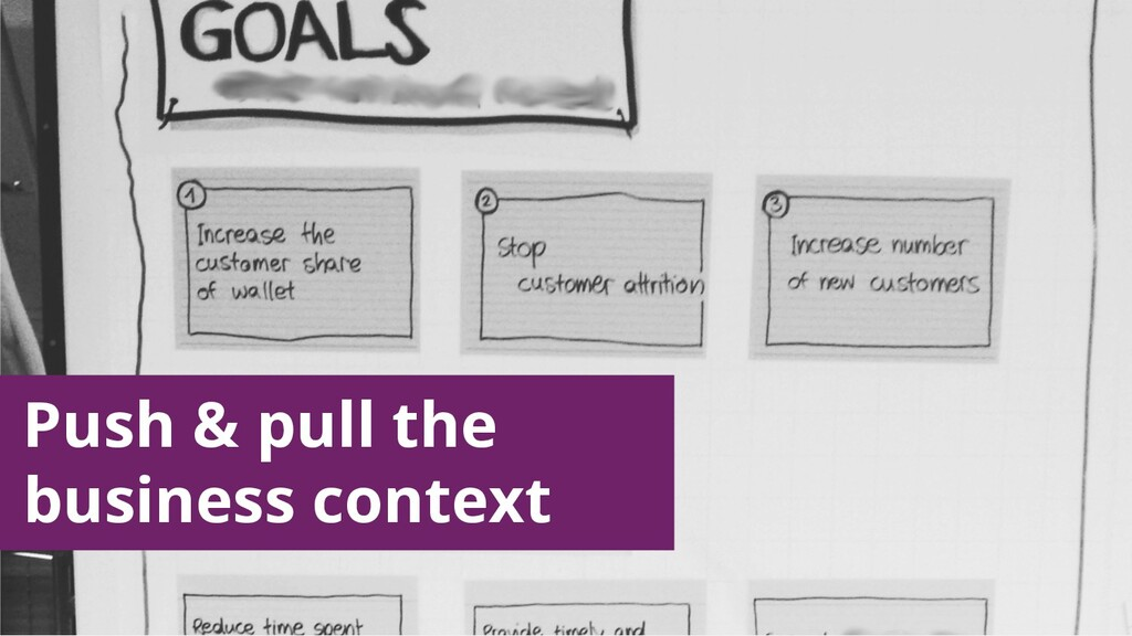 Push & pull the business context