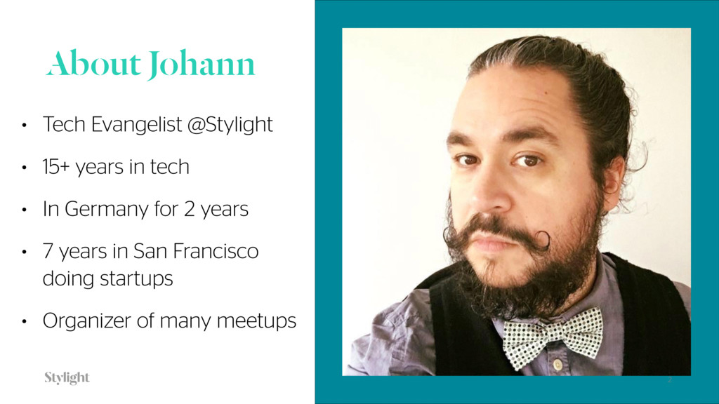 About Johann • Tech Evangelist @Stylight • 15+ ...