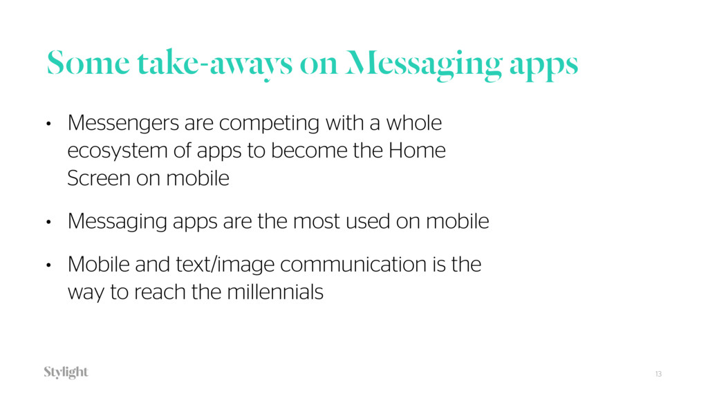 Some take-aways on Messaging apps 13 • Messenge...
