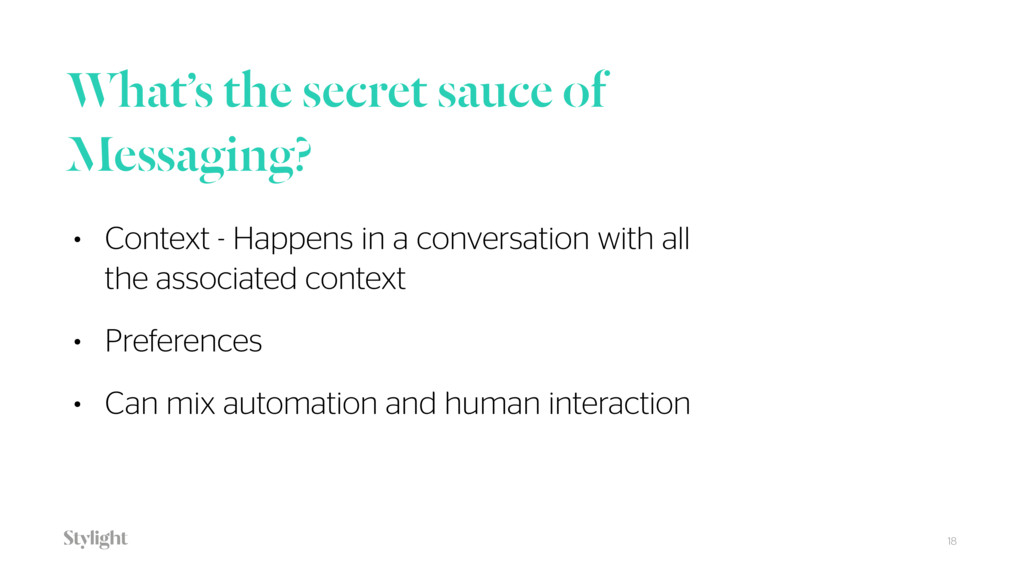 What's the secret sauce of Messaging? 18 • Cont...