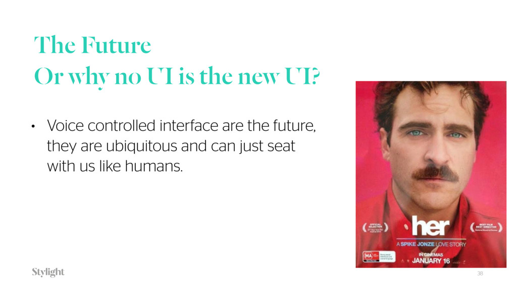 The Future Or why no UI is the new UI? 38 • Voi...