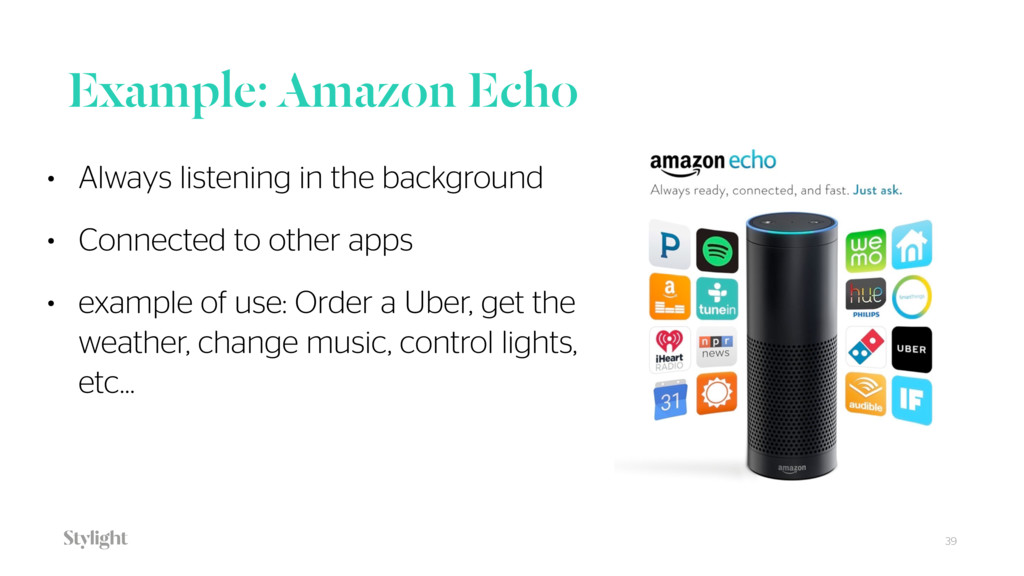 Example: Amazon Echo 39 • Always listening in t...