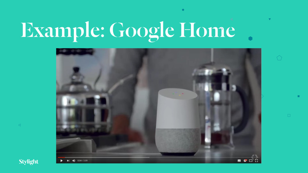 Example: Google Home